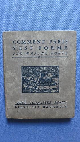 Comment Paris s'est formé.: POETE (Marcel)