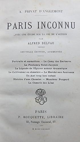 Paris inconnu avec une étude sur la vie de l'auteur par Alfred Delvau. Nouvelle &eacute...