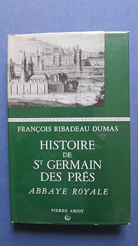 Histoire de Saint Germain des Prés. Abbaye Royale.: RIBADEAU DUMAS (François)