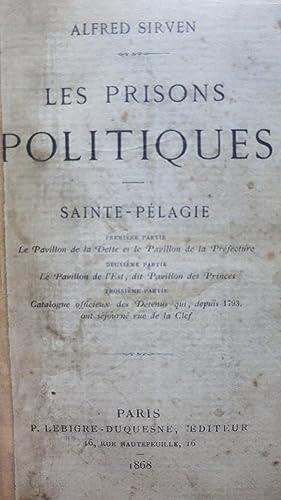 Les Prisons politiques. Sainte Pélagie. première partie. Le Pavillon de la Dette et ...