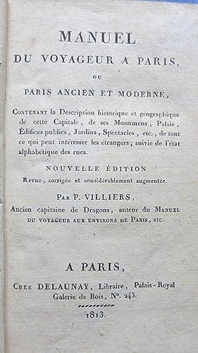 Manuel du voyageur à Paris ou Paris ancien et moderne. Contenant la description historique ...