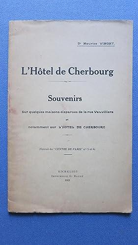 L'Hôtel de Cherbourg. Souvenirs sur quelques maisons disparues de la rue vauvilliers et ...