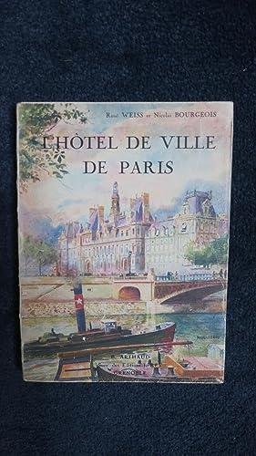 L'Hôtel de Ville de Paris.: WEISS (René) BOURGEOIS (Nicolas)