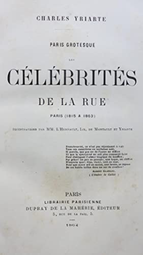 Paris grotesque. Les célébrités de la rue. Paris (1815-1863): YRIARTE (Charles...
