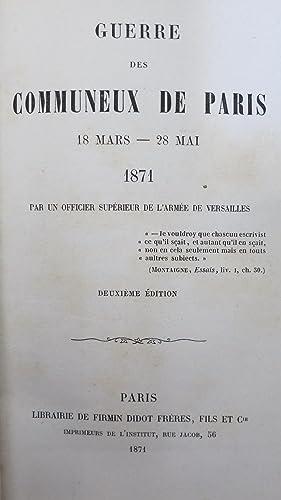 Guerre des Communeux de Paris. 18 mars-28 mai 1871 par un officier supérieur de l'arm&...