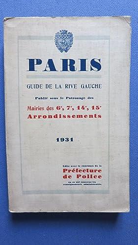 Paris. Guide de la rive gauche. Publié sous le patronage des Mairies des 6e, 7e, 14e, 15e ...