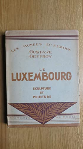 Le Luxembourg. Sculpture et Peinture.: GEFFROY (Gustave)