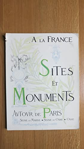 A la France. Sites et Monuments. Autour de Paris. (Seine-et-Oise-Seine-et-Marne-Oise)