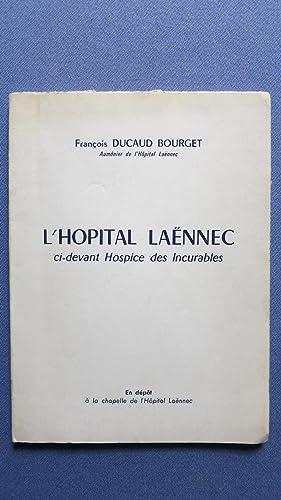 L'Hôpital Laënnec ci-devant Hospice des Incurables.: DUCAUD BOURGET (François)