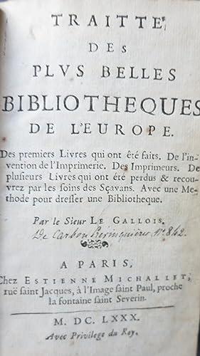 Traitte des plus belles bibliothèques de l'Europe. Des premiers Livres qui ont é...