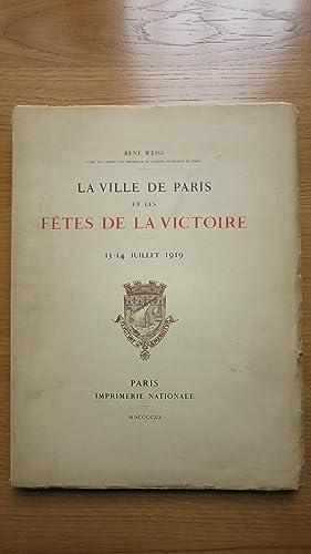La Ville de Paris et les Fêtes de la Victoire. 13-14 juillet 1919.: WEISS (René)
