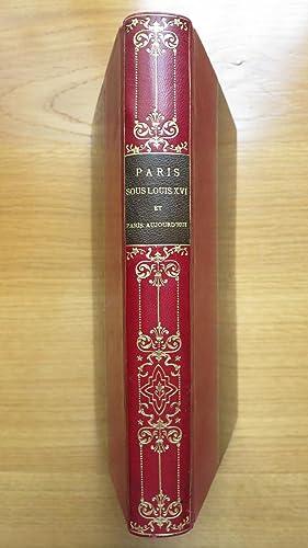 Paris sous Louis XVI et Paris aujourd'hui.: NOUSSANNE (Henri de)