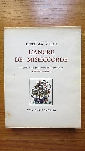 L'Ancre de Miséricorde.: MAC ORLAN (Pierre)