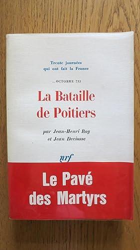 La Bataille de Poitiers. Collection Trente journées: ROY (Jean-Henri). DEVIOSSE