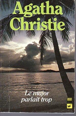 Le major parlait trop: Agatha Christie