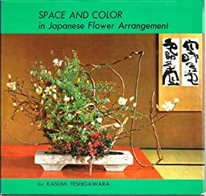 Space and Color in Japanese Flower Arrangement: Teshigawara, Kasumi