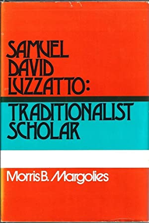 Samuel David Luzzatto: Traditionalist Scholar: Margolies, Morris B