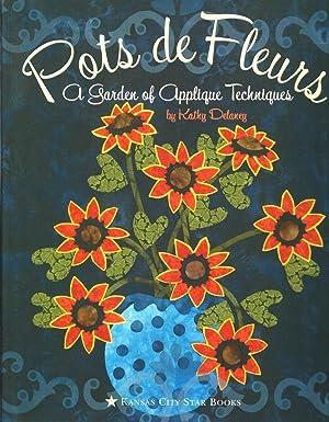 Pots de Fleurs: A Garden of Applique: Delaney, Kathy