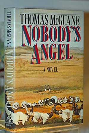 Nobody's Angel (Signed First Print): Thomas McGuane