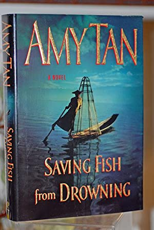 saving fish from drowning essay 'saving fish from drowning': a new direction for tan in her new novel, amy tan sets a group of tourists off to burma accompanied, in spirit, by a friend and guide named bibi chen — who .
