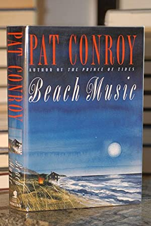 Beach Music (Signed & Inscribed): Conroy, Pat