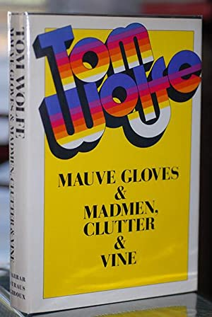 Mauve Gloves and Madmen, Clutter and Vine: Wolfe, Tom
