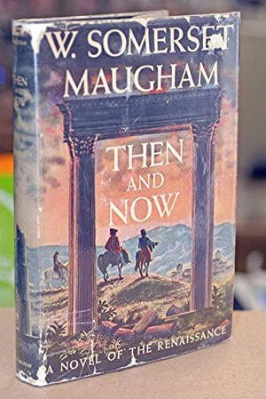 Then And Now First Printing Maugham W Somerset