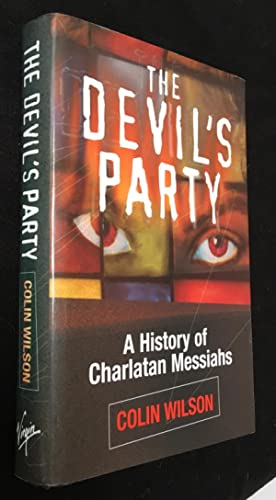 The Devil's Party: A History of Charlatan: Colin Wilson