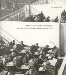Openluchtscholen in Nederland. Architectuur, onderwijs en gezondheidszorg 1905 - 2005 - BROEKHUIZEN, DOLF
