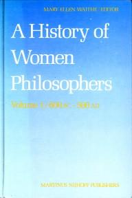 A history of women philosophers, volume I, II and III: WAITHE, MARY ELLEN