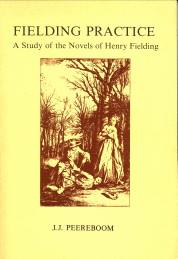 Fielding practice. A study of the novels of Henry Fielding