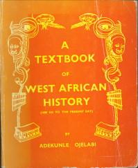 A textbook of West African history (1000 ad to the present day )