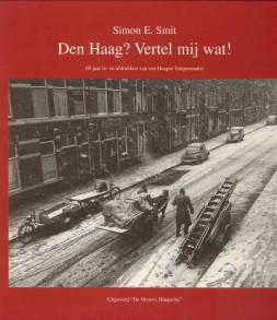 Den Haag? Vertel mij wat!. 60 jaar in- en afdrukken van een Haags fotojournalist: KONING GANS, WIM ...