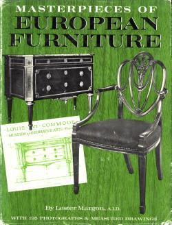 Masterpieces of European furniture 1300 - 1840.: MARGON, LESTER