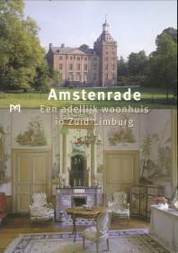 Amstenrade. Een adellijk woonhuis in Zuid-Limburg: ORBONS, ANNE ROSE