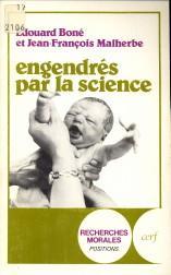Engendrés par la science : enjeux éthiques des manipulations de la procréation