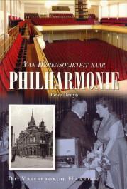 Van Herensocieteit naar Philharmonie. Metamorfose van de Haarlemse concertzaal: BRUYN, PETER