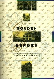 Gouden Bergen: vijftig jaar gastvrijheid: BERG, ANGELINE VAN DEN