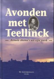 Avonden met Teellinck. Actuele thema's uit zijn werk: GOLVERDINGEN v.d.m., M