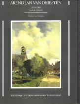 Arend Jan van Driesten 1878 - 1969. 'zo innig-Hollandsch': DONGEN, MARINA VAN
