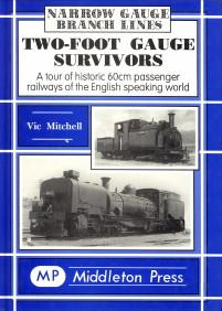 Two-foot gauge survivors. A tour of historic 60 cm. passenger railways of the English speaking ...
