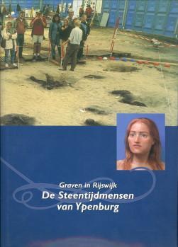 Graven in Rijswijk. De steentijdmensen van Ypenburg: KOOT, HANS / HAVE, VEN VAN DER