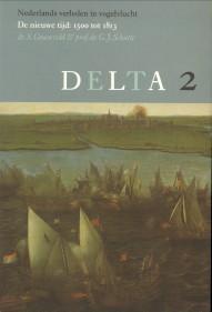 Nederlands verleden in vogelvlucht. Delta 2: De nieuwe tijd: 1500 tot 1813: GROENVELD, S & SCHUTTE,...