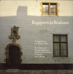 Begijnen in Brabant. De begijnhoven van Breda en Diest: KOORN, FLORENCE / EYCKEN, MICHEL VAN DER