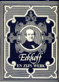 Eekhoff en zijn werk. Leven en werken van Wopke Eekhoff (1809 - 1880) stadsarchivaris van en ...