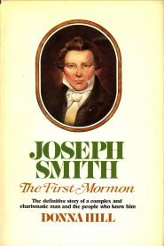 Joseph Smith. The first Mormon: HILL, DONNA