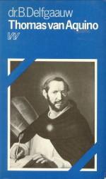 Thomas van Aquino. Een kritische benadering van zijn filosofie: DELFGAAUW, DR. B