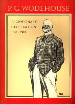 P.G. Wodehouse. A centenary celebration 1881 - 1981