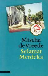 Selamat merdeka: VREEDE, MISCHA DE