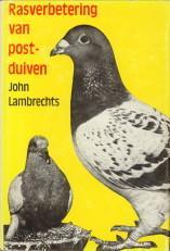 Rasverbetering van postduiven: LAMBRECHTS, JOHN
